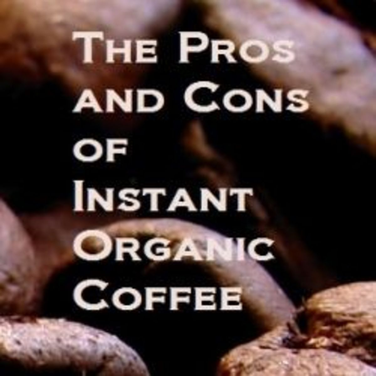 Pros and Cons of Organic Instant Coffee