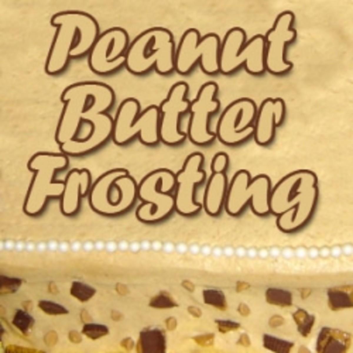 The Best Peanut Butter Frosting you will ever taste!