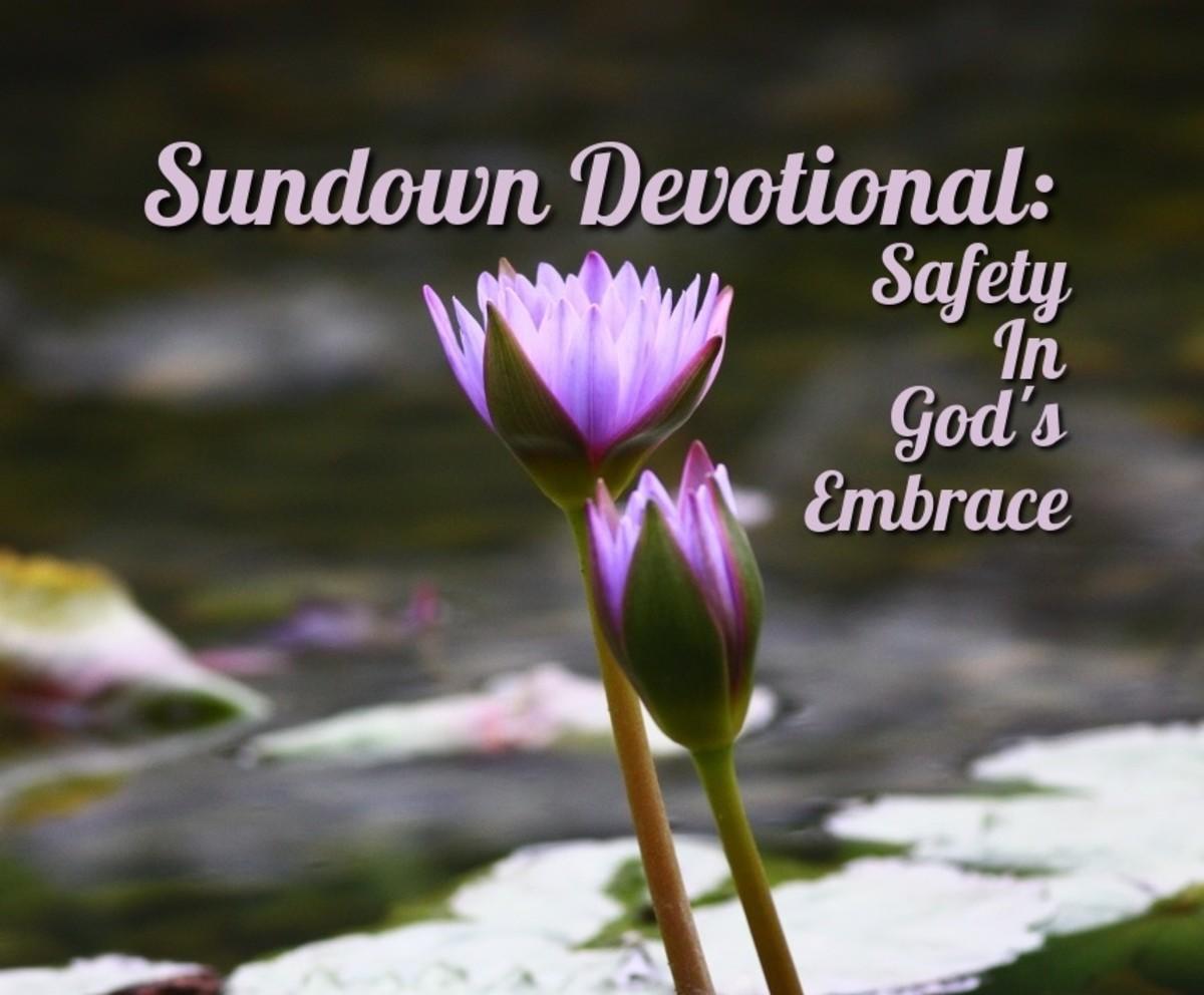 Sundown Devotional: Safety in God's Embrace