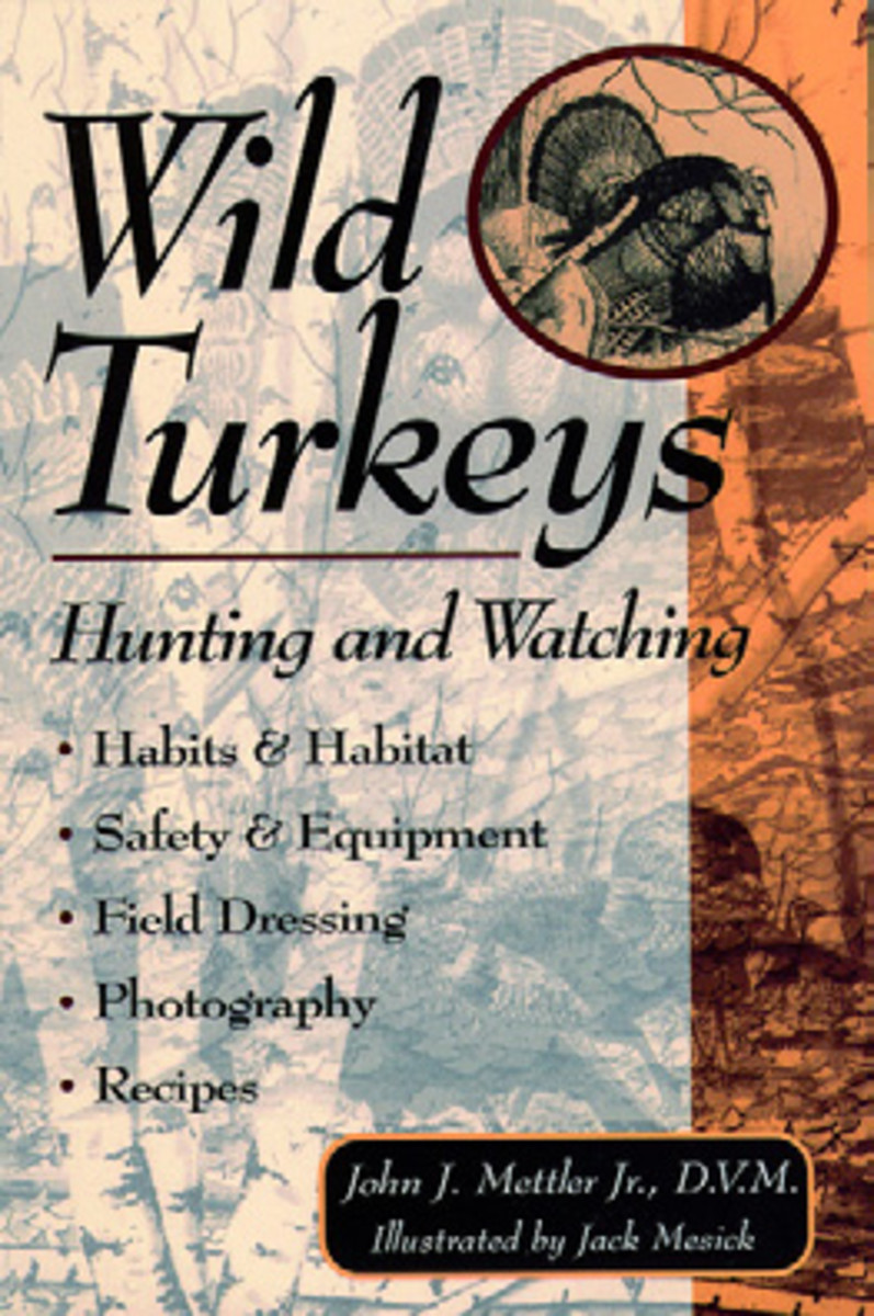 Wild Turkeys- The complete book on everything you need to know about wild turkeys