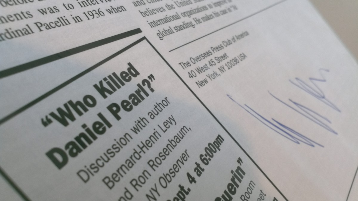 This newsletter was autographed by author Bernard-Henry Levy at a talk about his book, Who Killed Daniel Pearl? It took place at the Overseas Press Club on September 4, 2003.