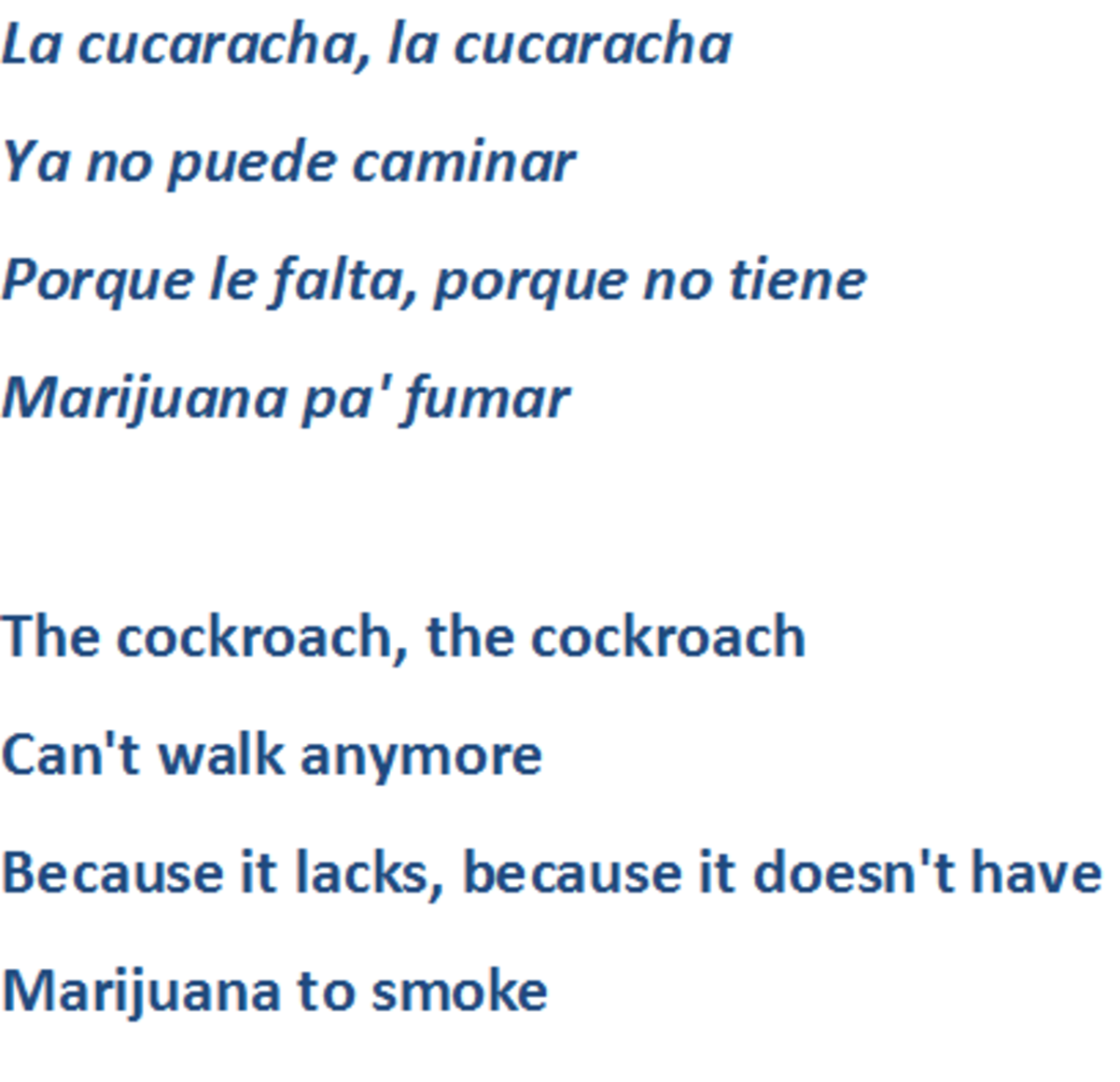 """""""La Cucaracha"""" lyrics from the Mexican Revolution (1910-1917) refer to marijuana. The """"cockroach"""" is the lowly soldier."""