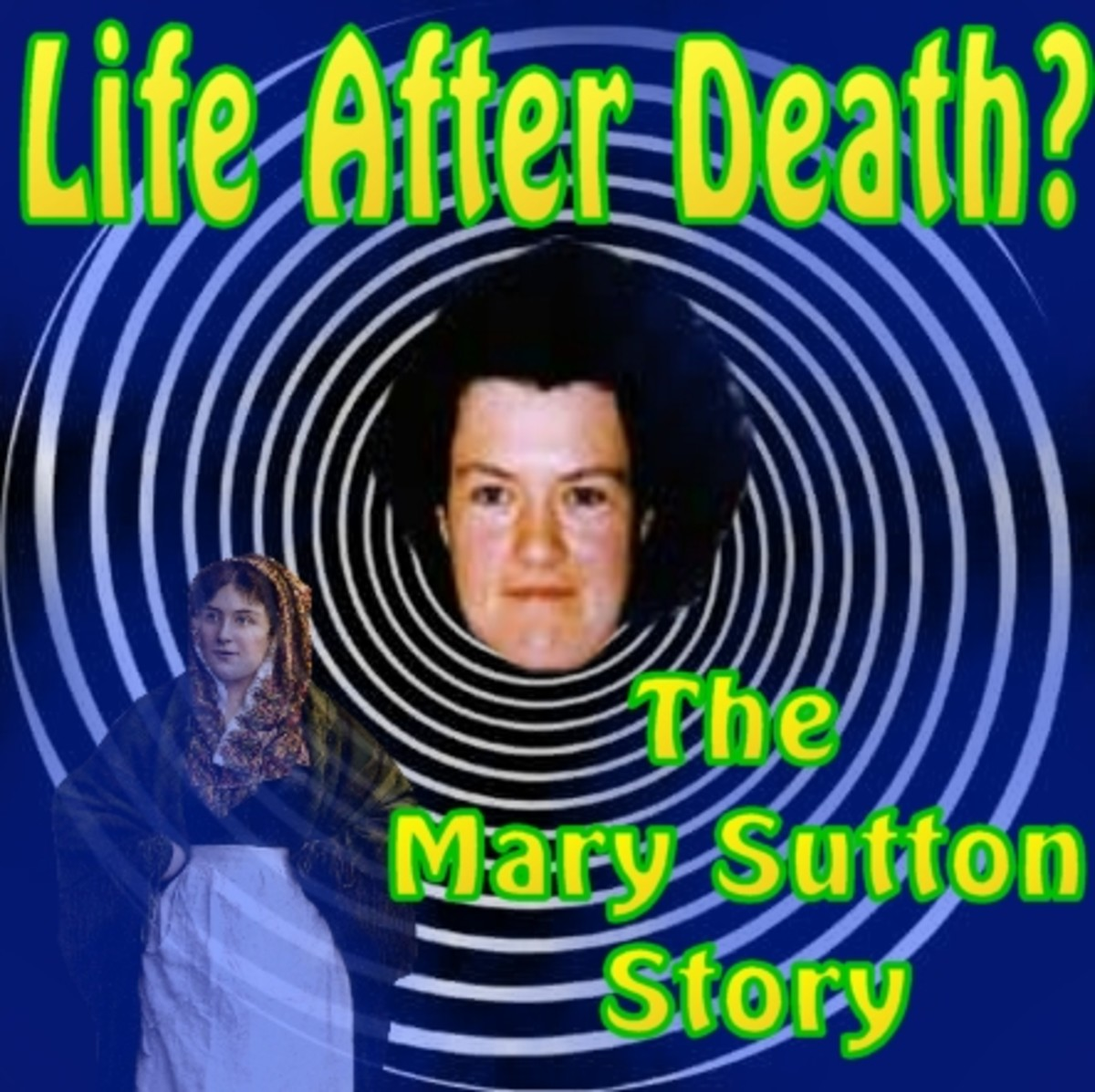 Life after death? The Mary Sutton reincarnation : Mystery Files