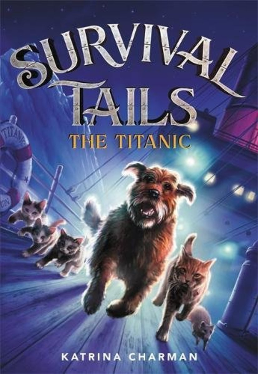 The Titanic (Survival Tails) by Katrina Charman