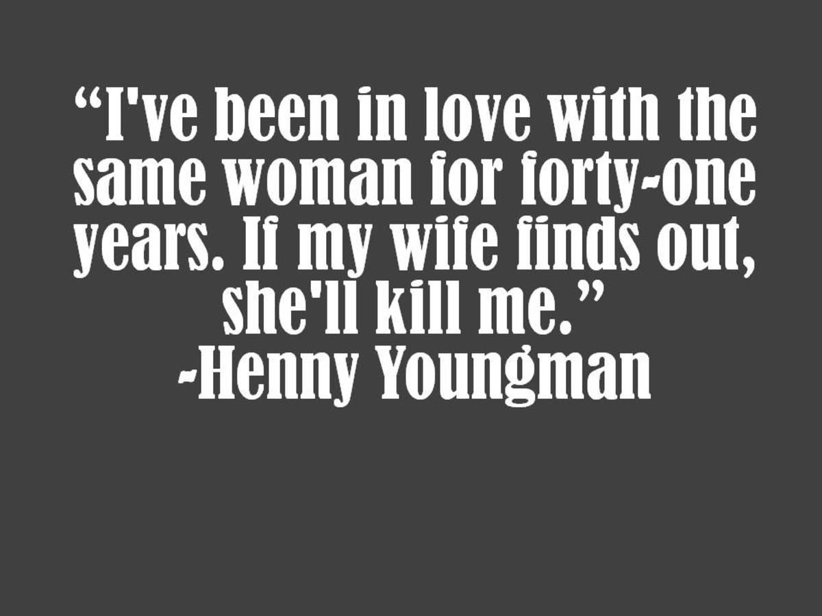Henny Youngman Marriage Quote