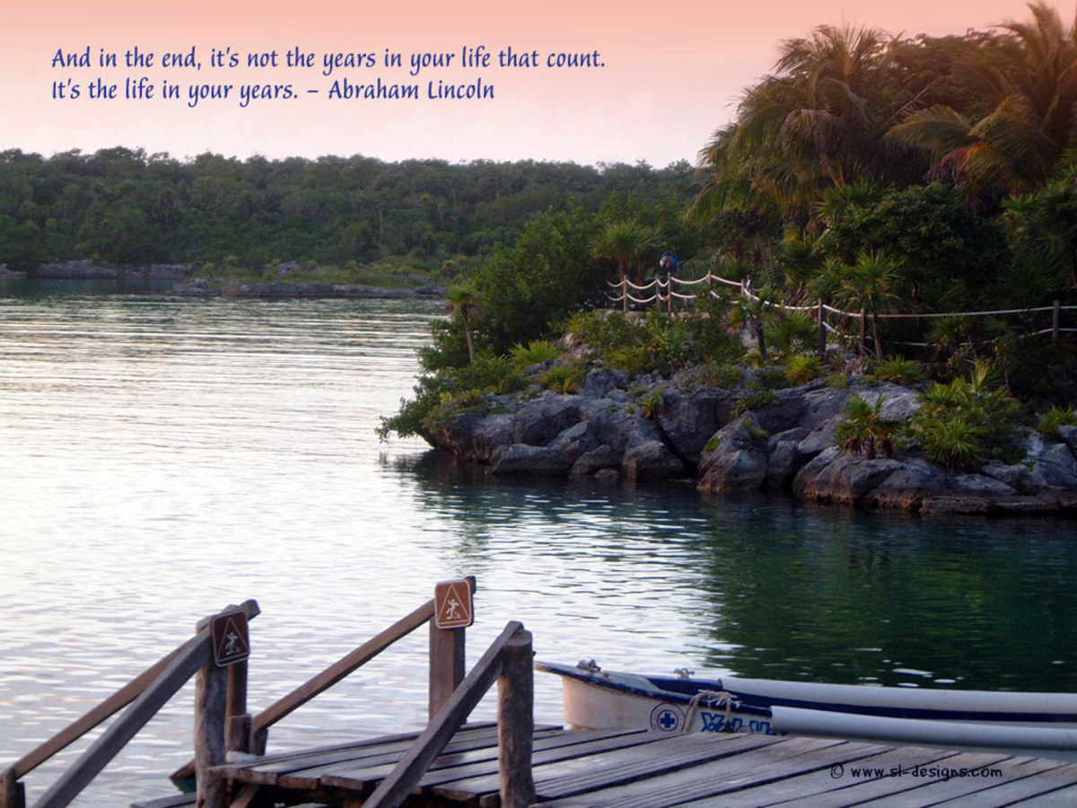In the end, it is not the years in your life but the life in your years Abraham Lincoln