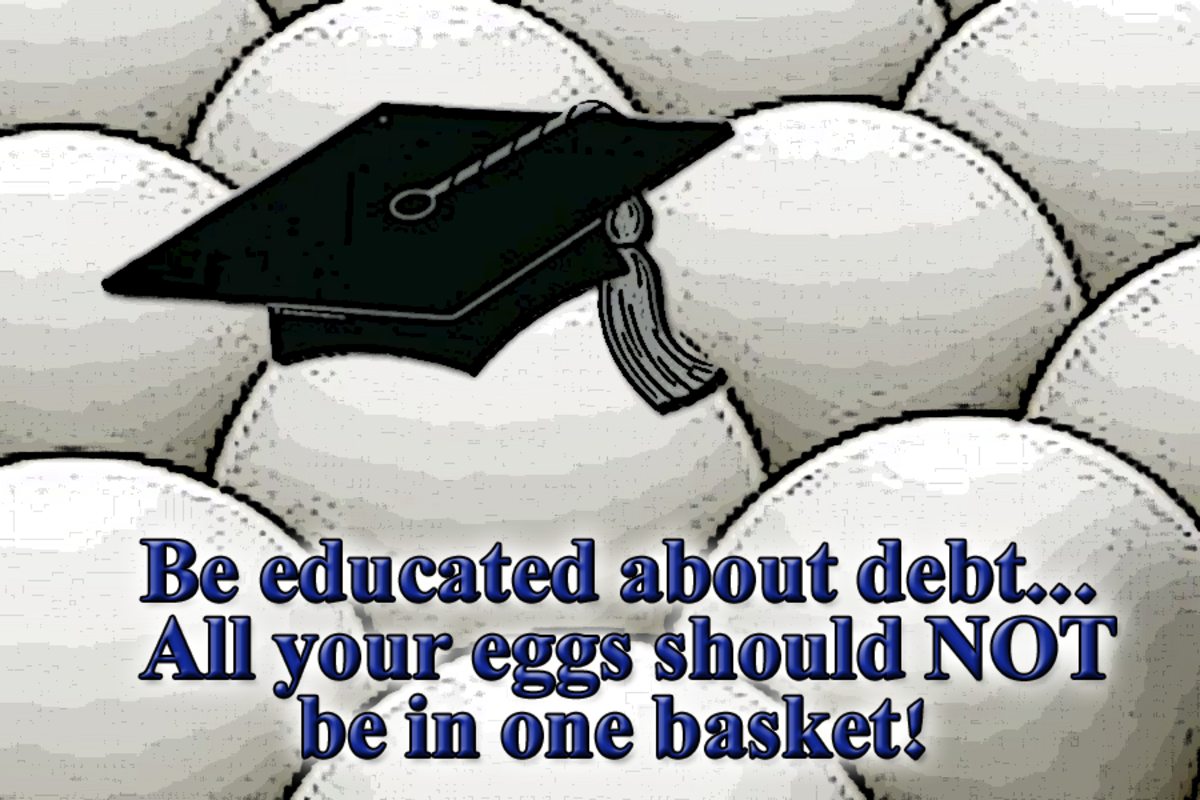 Be educated about debt; know good debt from bad debt from the beginning!