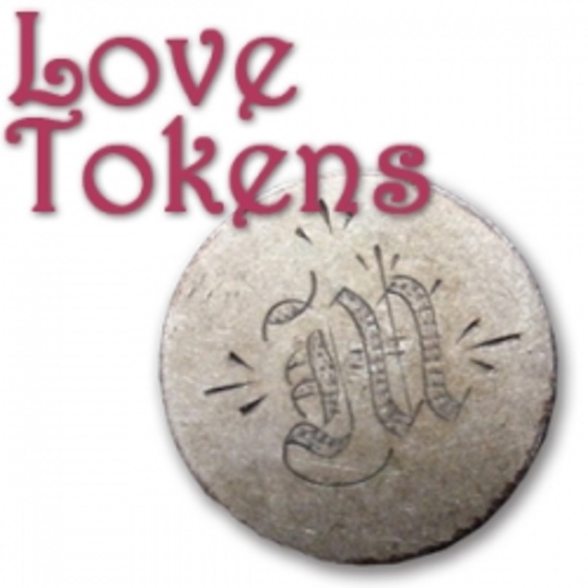 Love Tokens: Engraved Coins