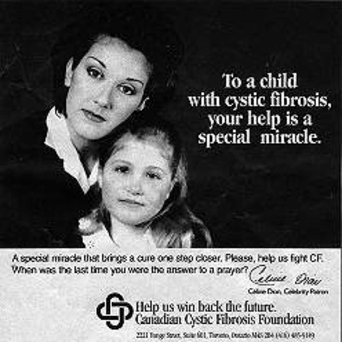 Celine Dion has been promoting public awareness for the Canadian Cystic Fibrosis Foundation since the Eighties