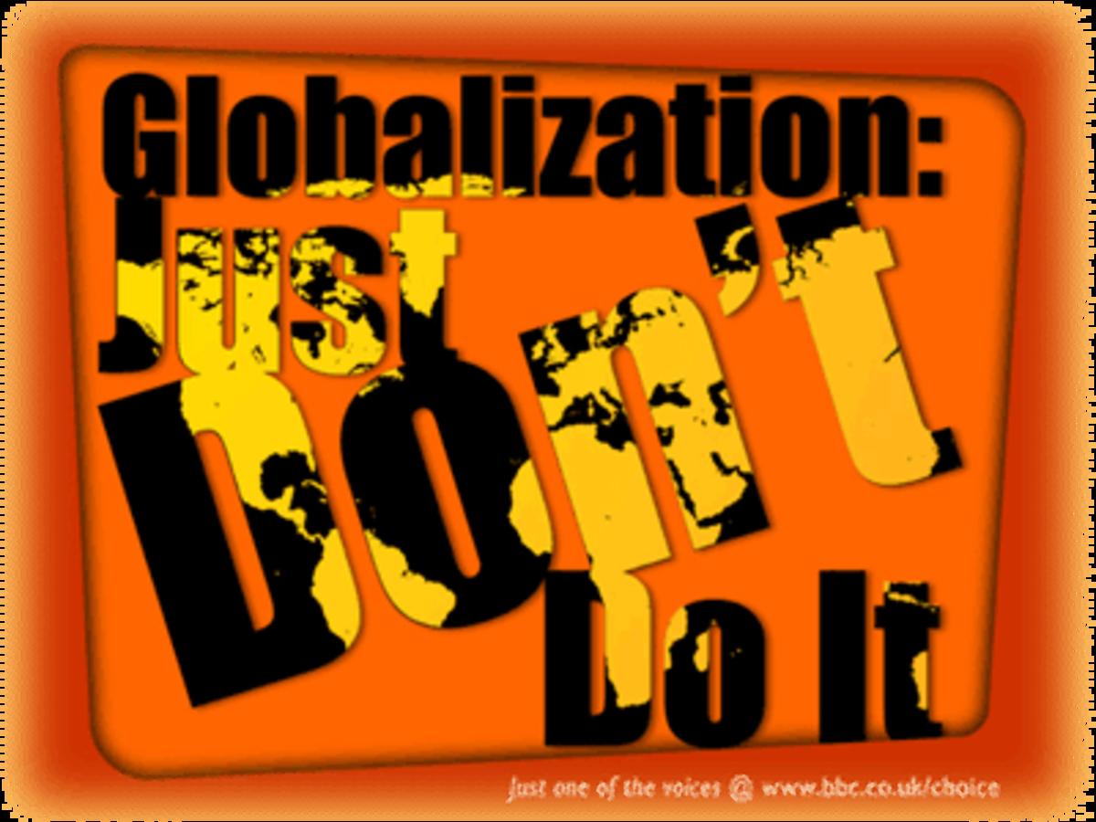 Globalization--Don't Do It!