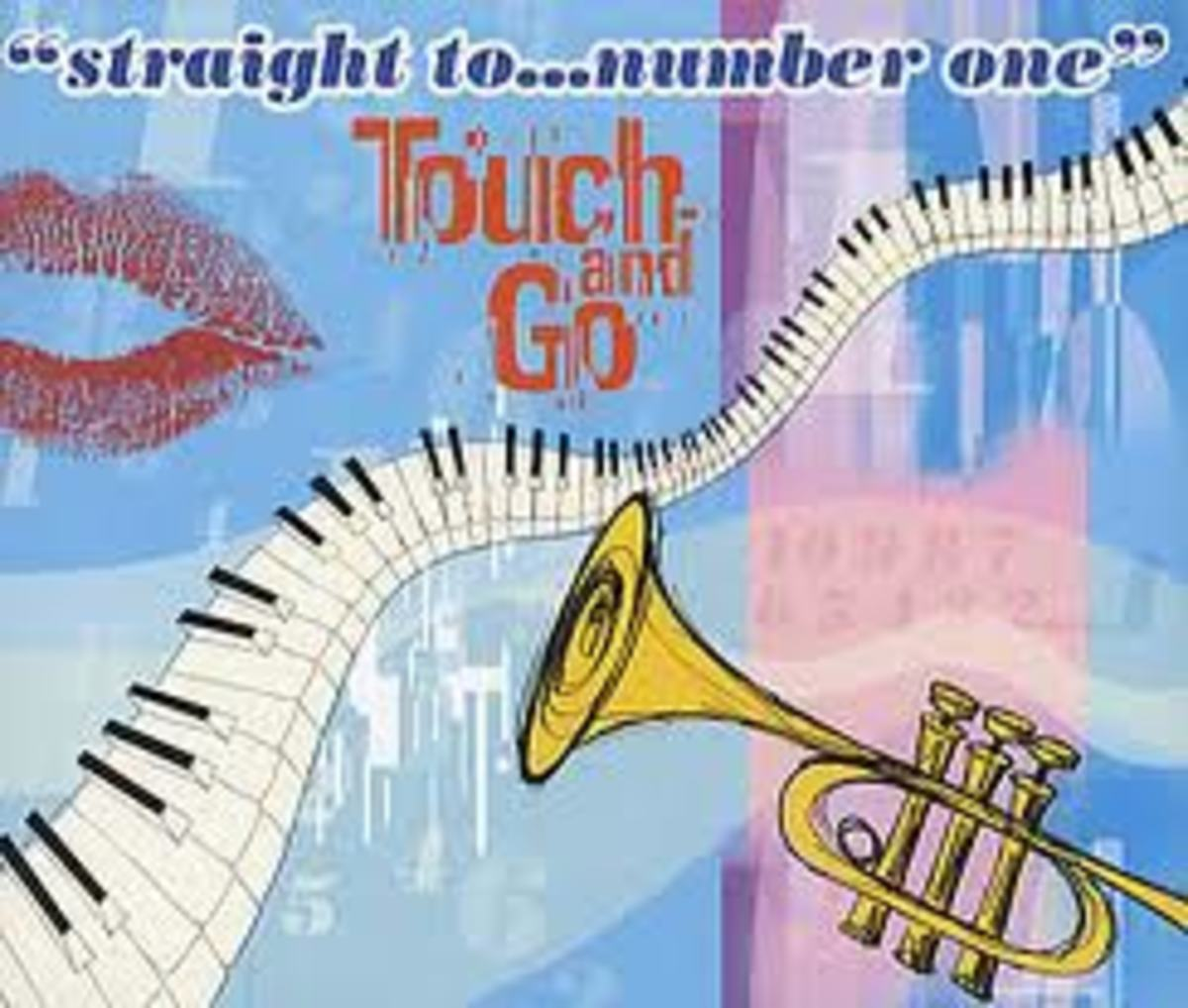 """""""Straight To Number One"""" by Touch and Go"""