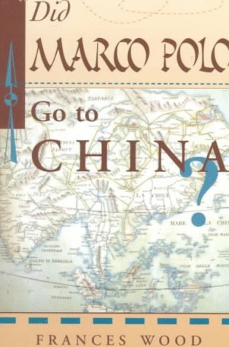 Did Marco Polo go to China? by Frances Wood 1995