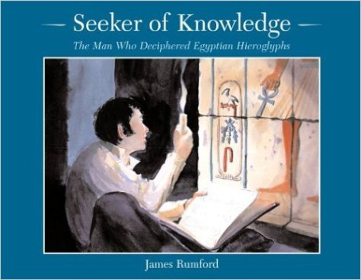 Seeker of Knowledge: The Man Who Deciphered Egyptian Hieroglyphs by James Rumford