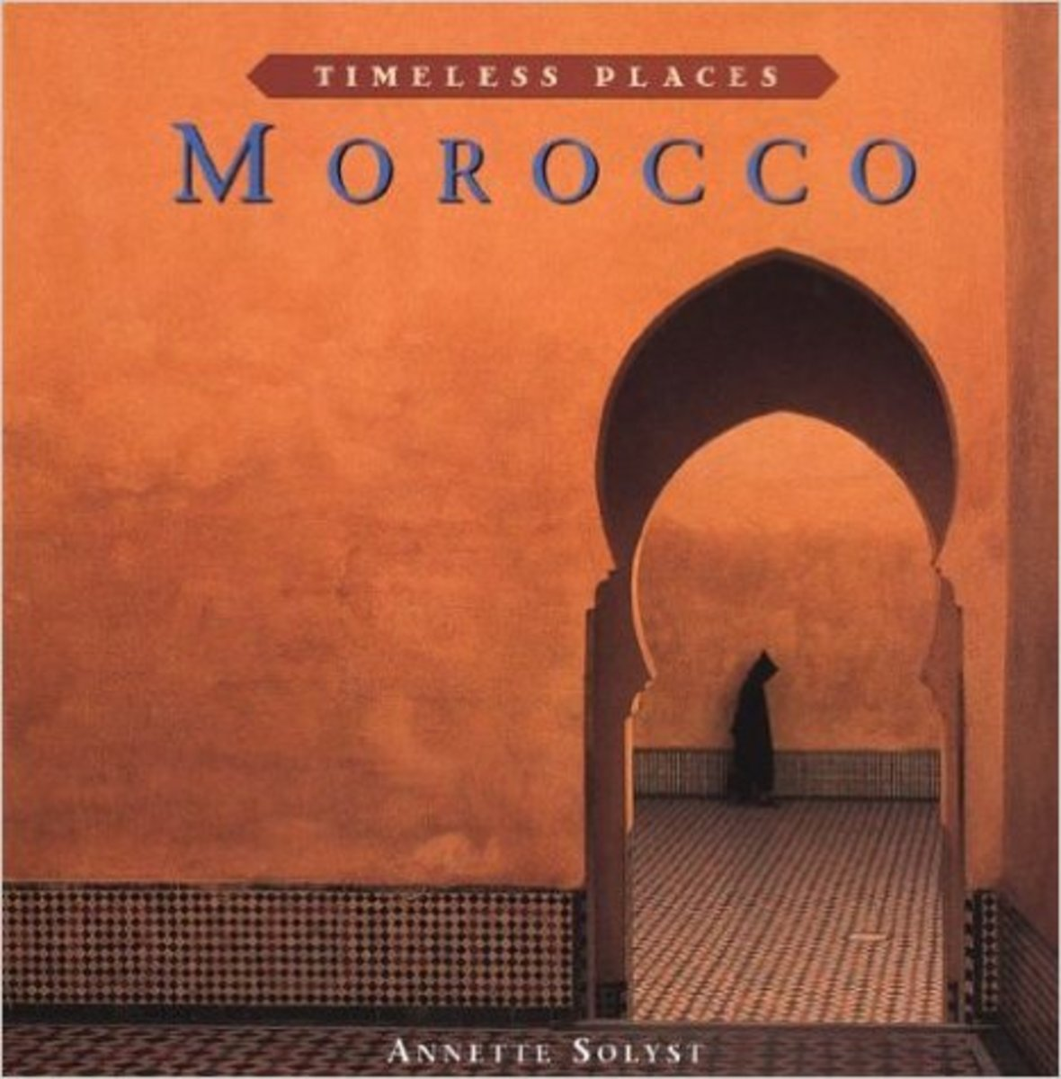 Morocco by Annette Solyst