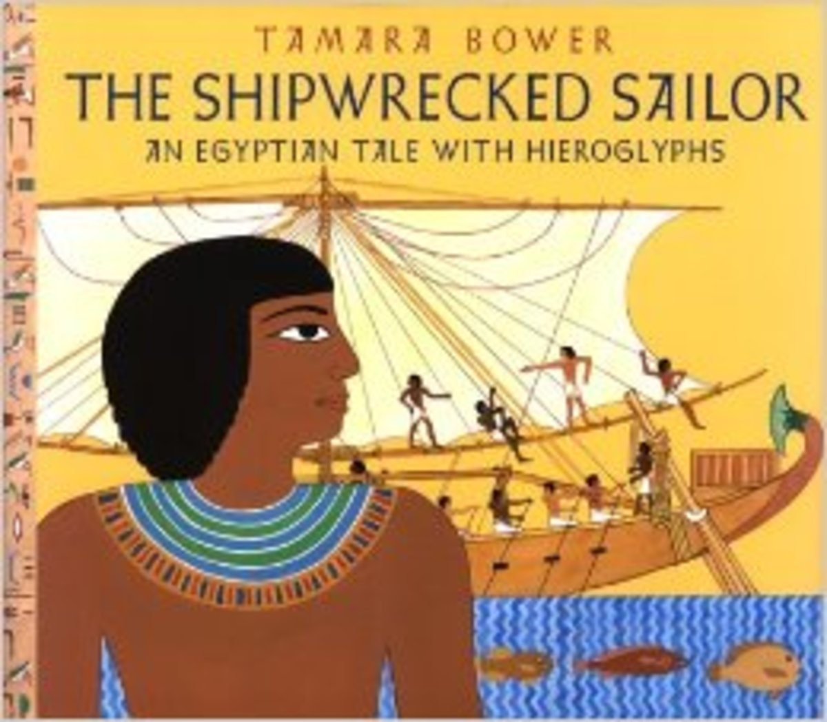 The Shipwrecked Sailor: An Egyptian Tale with Hieroglyphs by Tamara Bower