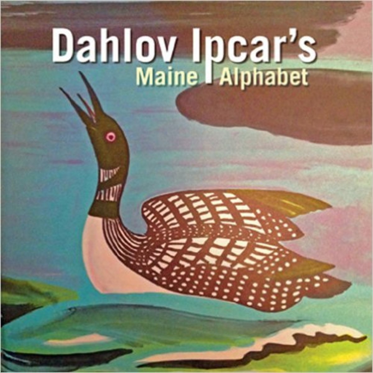 Ipcar's Maine Alphabet Board book by Dahlov Ipcar