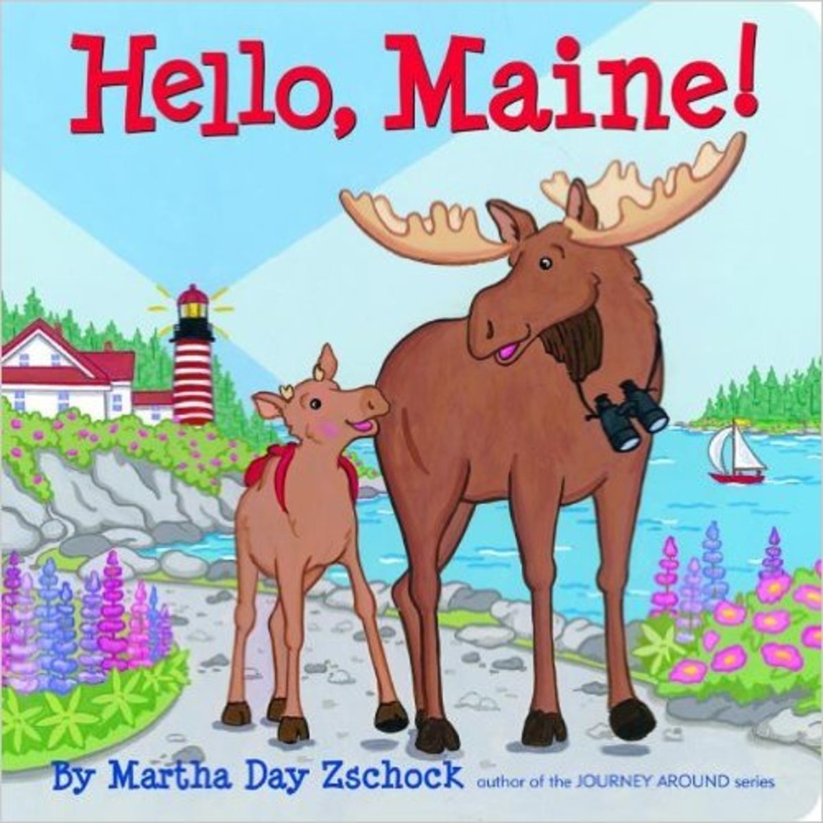Hello Maine! Board book by Martha Zschock