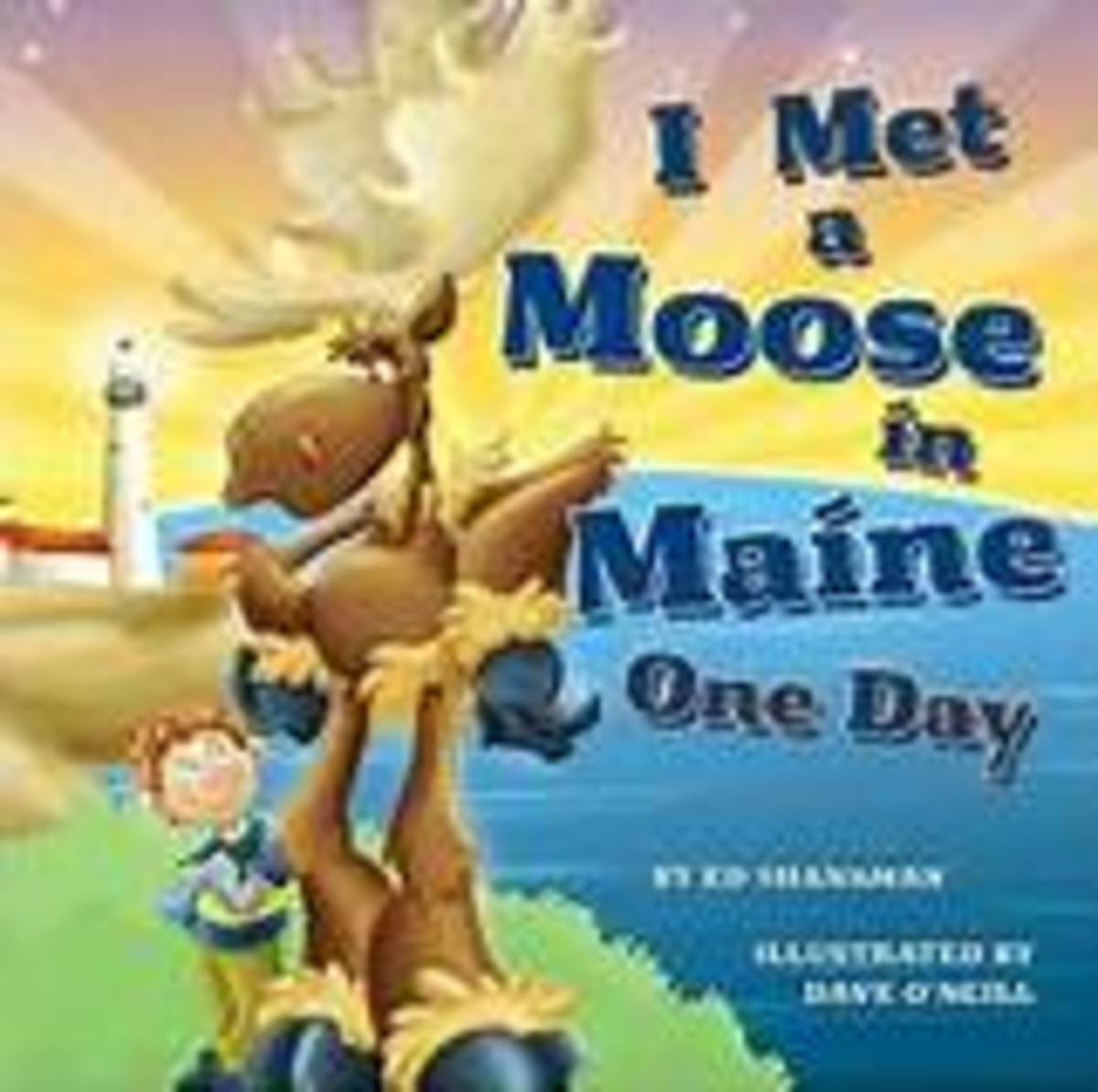 I Met a Moose in Maine One Day by Ed Shankman