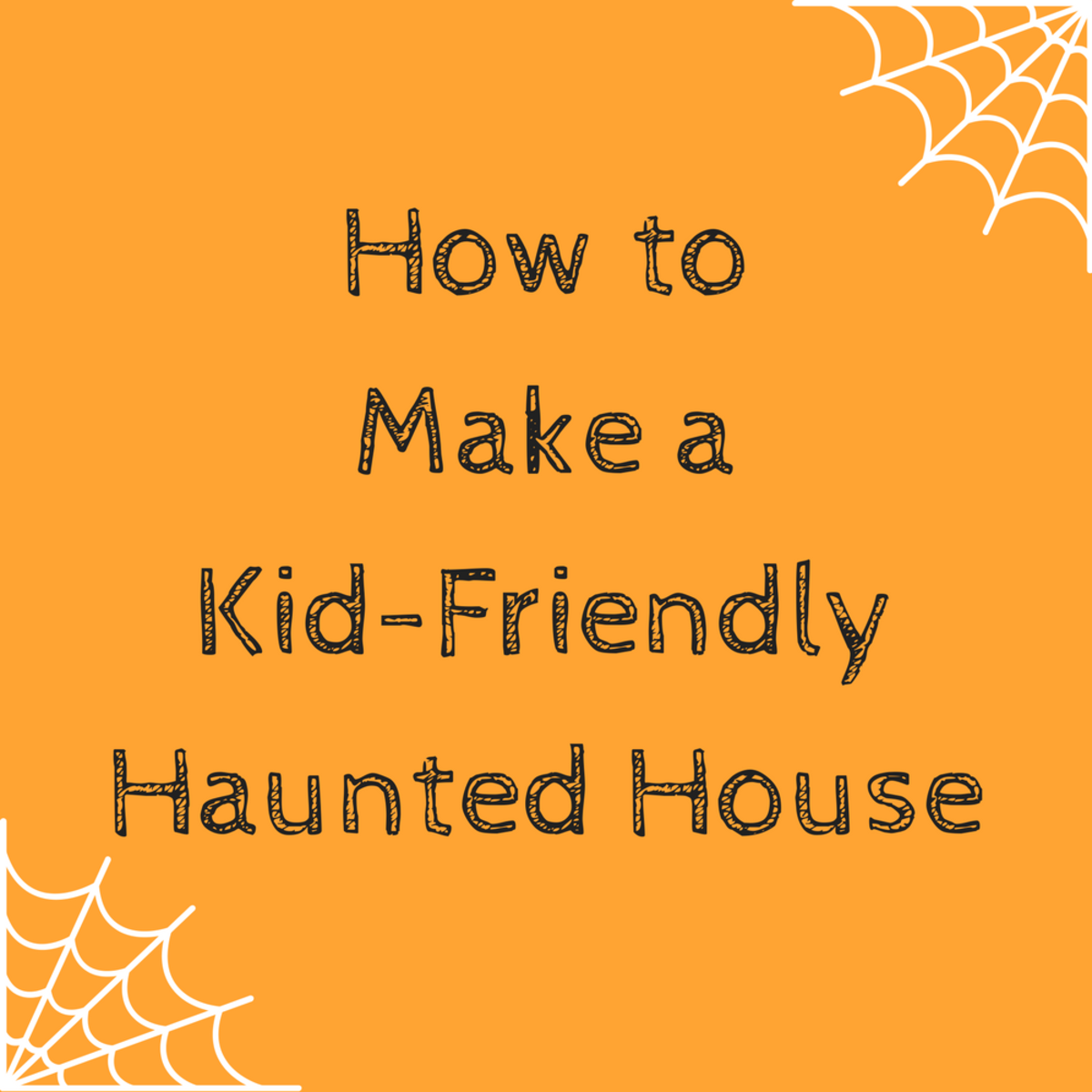 How to Make a Kid-Friendly Haunted House