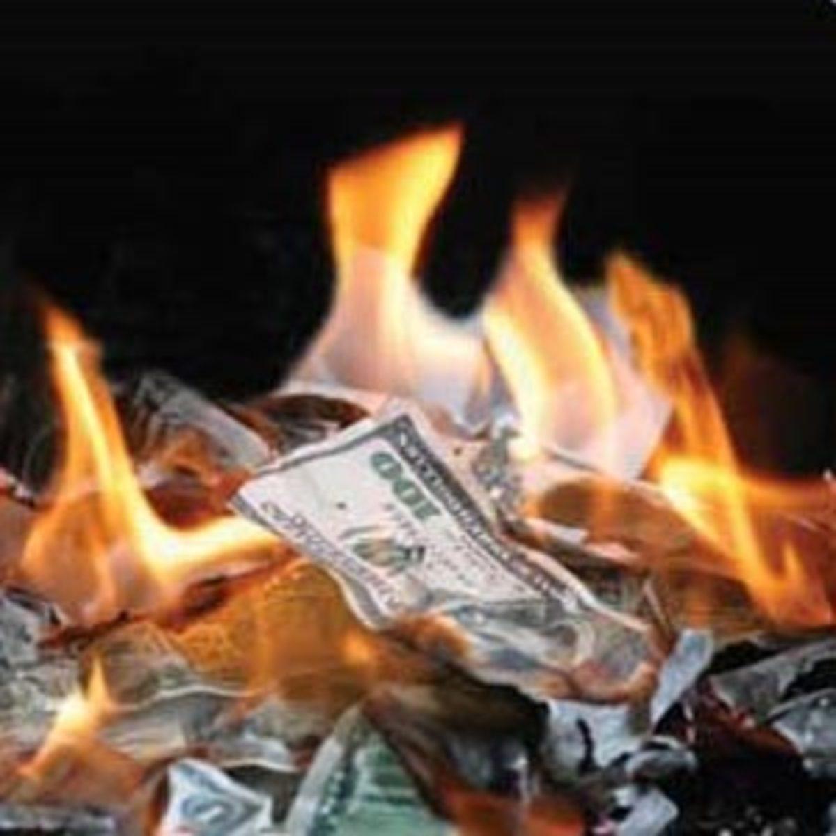 Are you burning money?