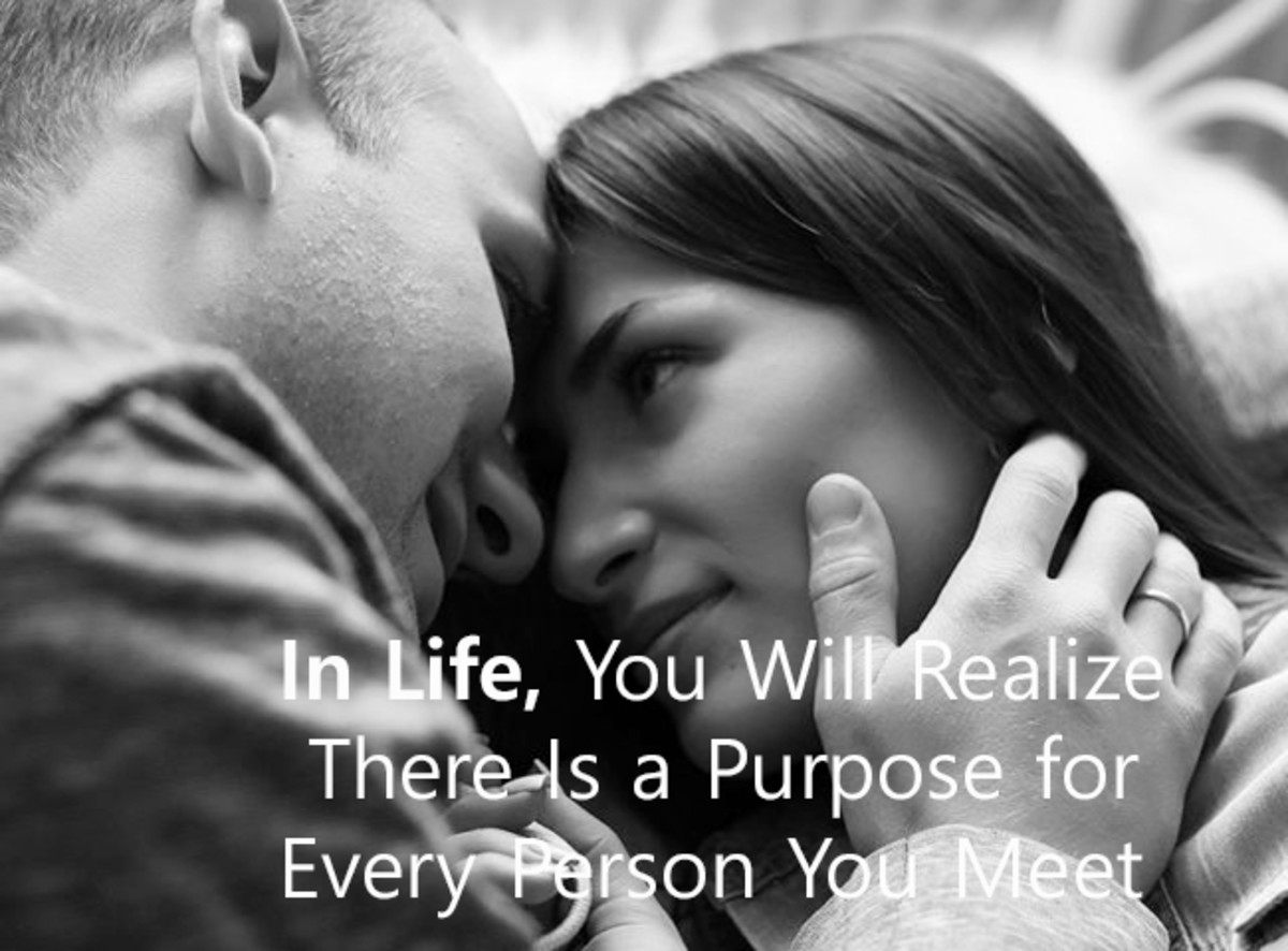 In Life, You Will Realize There Is a Purpose for Every Person You Meet