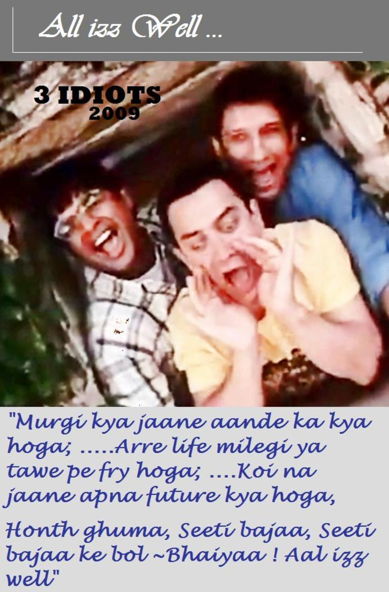 Aamir Khan, Madhavan & Sharman Joshi in 3 Idiots - A great piece of philosophy, music and comedy interwoven in a song.