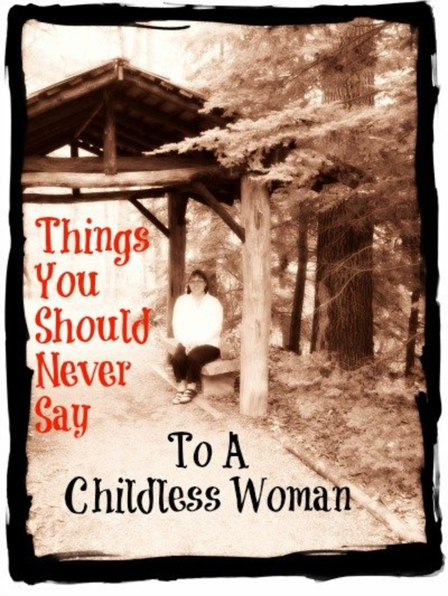 Things You Should Never Say To A Childless Woman