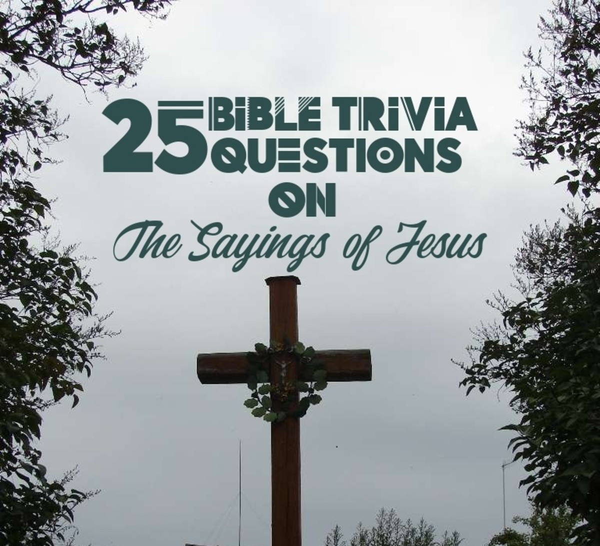 25 Bible Trivia Questions on the Sayings of Jesus