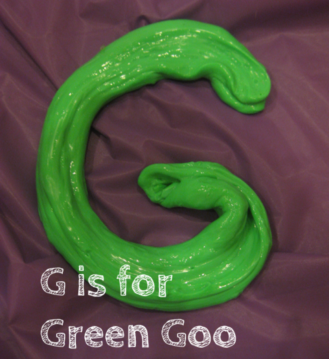 G is for Green Goo