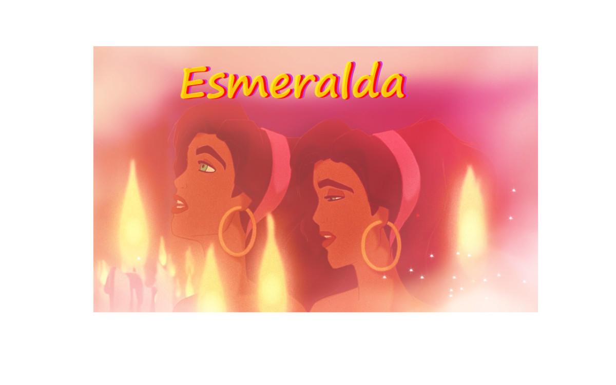 Esmeralda, princess of the gypsies.