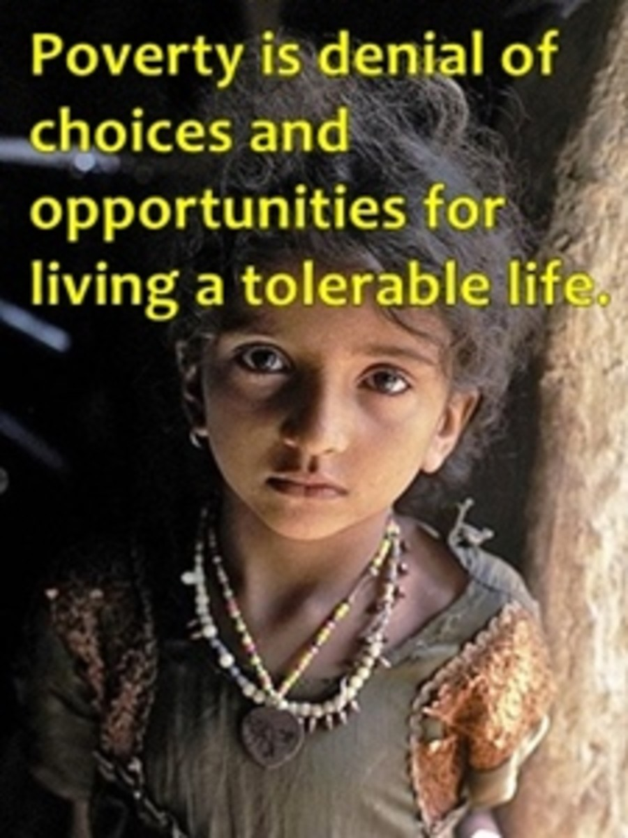 Poverty is denial of choices to lead a good life.