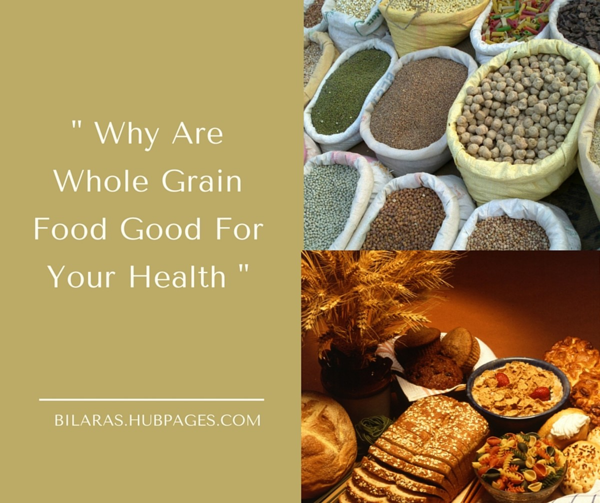 Whole Grain Food - Why are they good for you