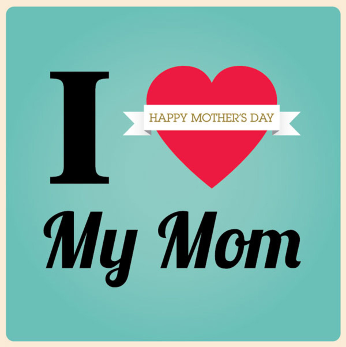 'I ♥  My Mom' on Mother's Day Card