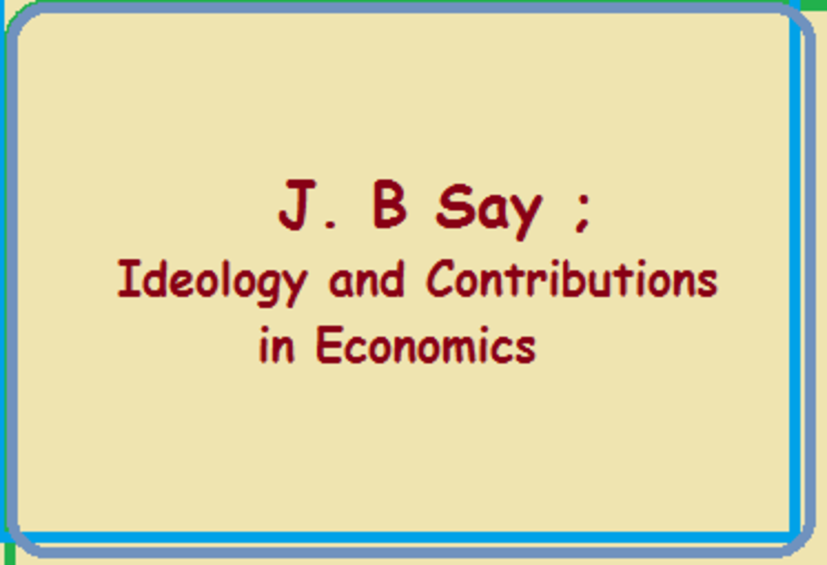 J.B Say; Ideology and Contributions in Economics