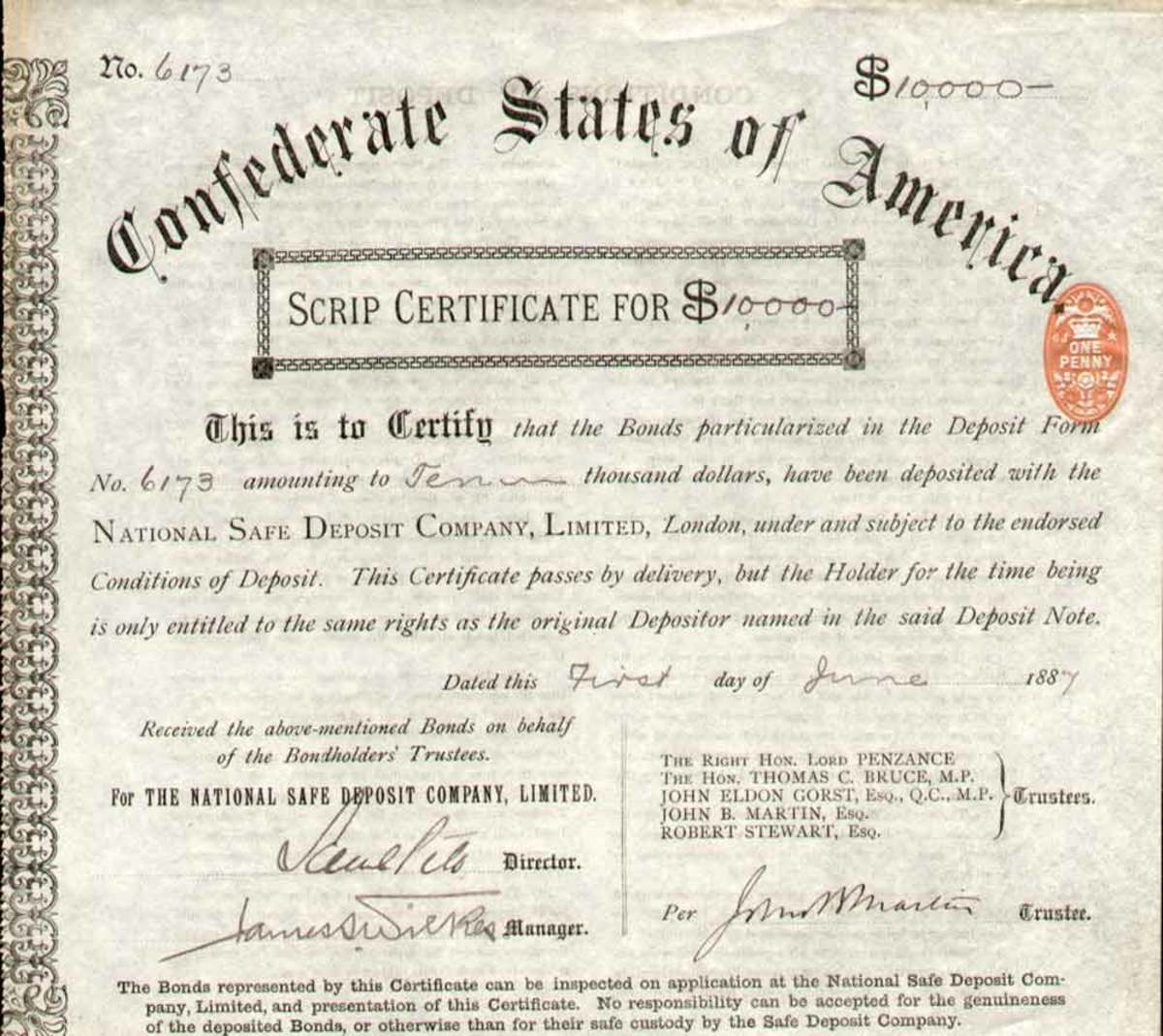 Criswell no. 175 (not listed in Ball); rarity 10 = very rare.  Scrip Certificate for X US $: (handwritten: 10.000 $) issued by the National Safe Deposit Company Ltd. for holding of confederate bonds, London, 1887; measures ca. 22 x 21 cm., one penny