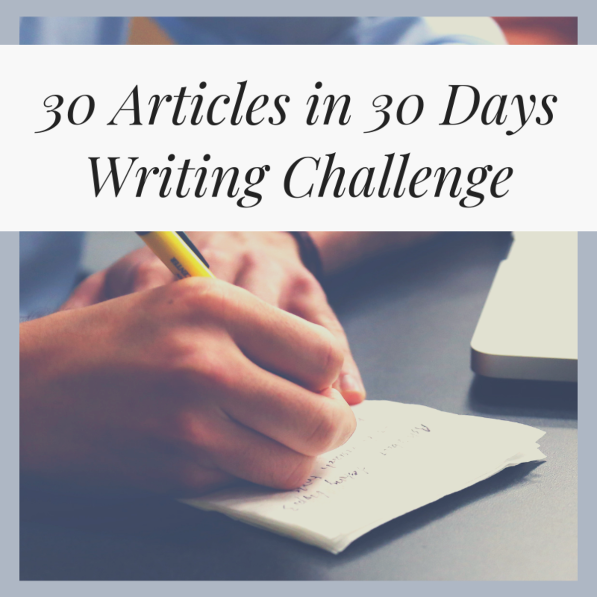 30 Articles in 30 Days Writing Challenge