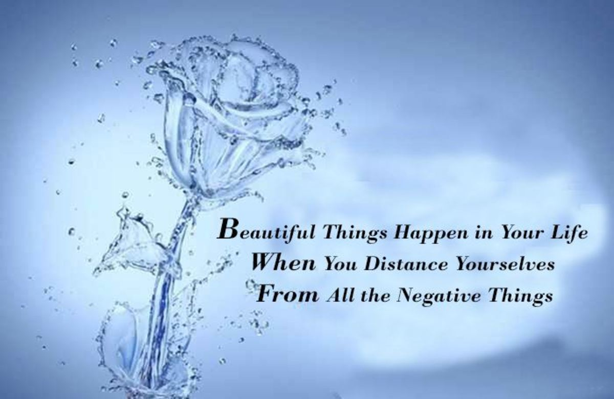Beautiful Things Happen in Your Life When You Distance Yourselves From All the Negative Things