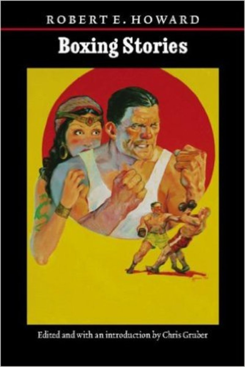 Conan the Barbarian's Creator Trades Swords for Gloves, Bare-Knuckles, and Iron Men: Boxing Tales by Robert E. Howard