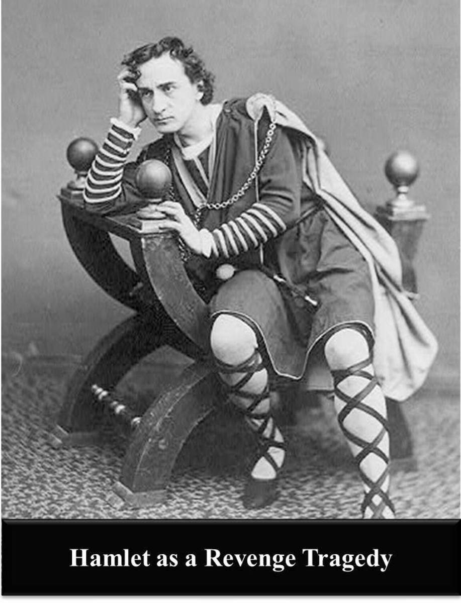 discuss hamlet as a revenge tragedy The spanish tragedy written by thomas kyd was an excellent example of a revenge tragedy with this play, elizabethan theater received its first great revenge tragedy, and because of the success of this play, the dramatic form had to be imitated.