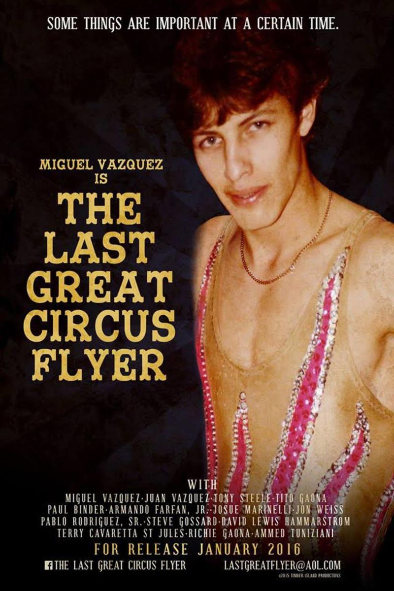 Why Circus Lovers Should See This Documentary: The Last Great Circus Flyer