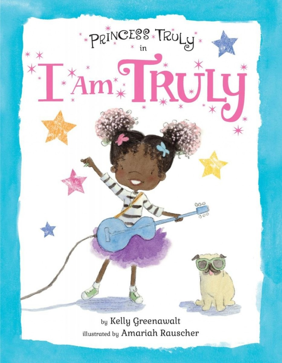 I Am Truly by Kelly Greenawalt