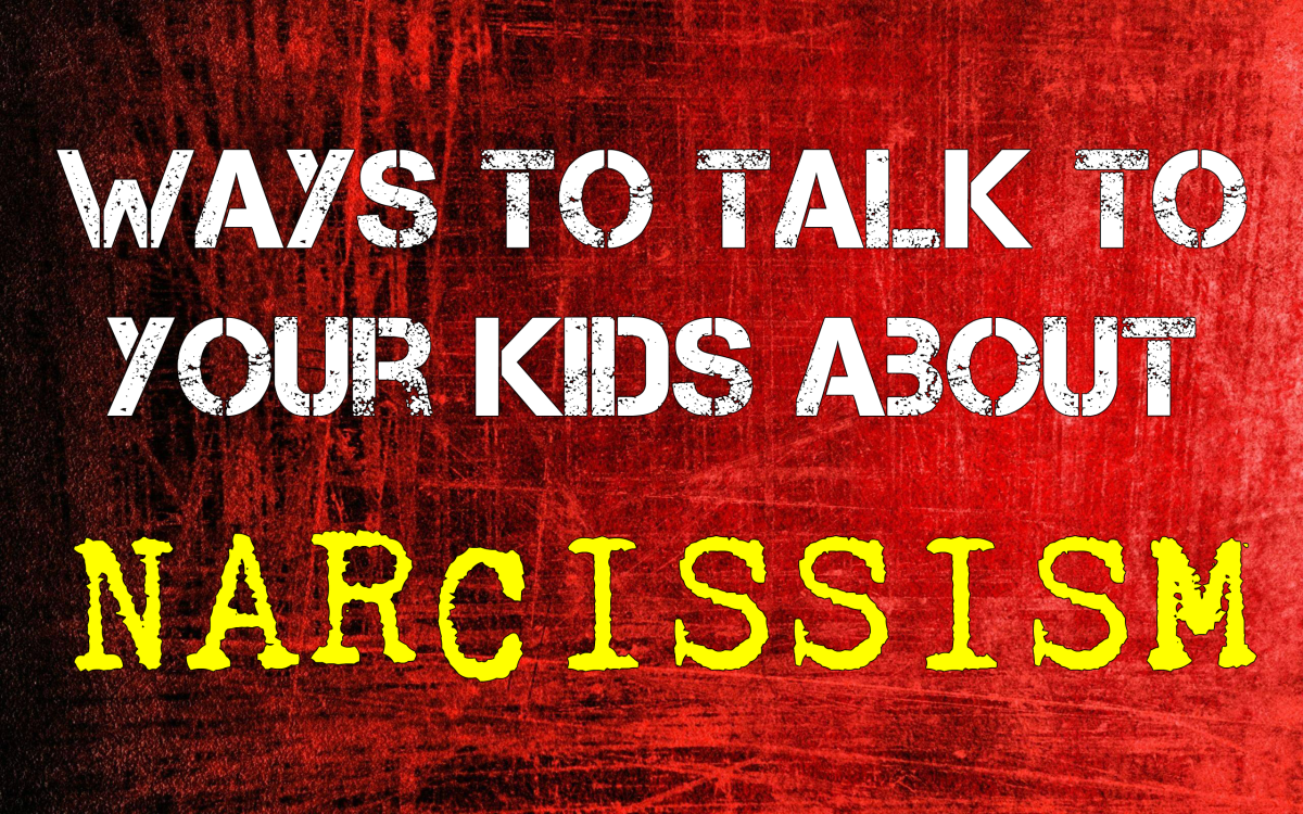 Ways to Talk to Your Kids About Narcissism | HubPages
