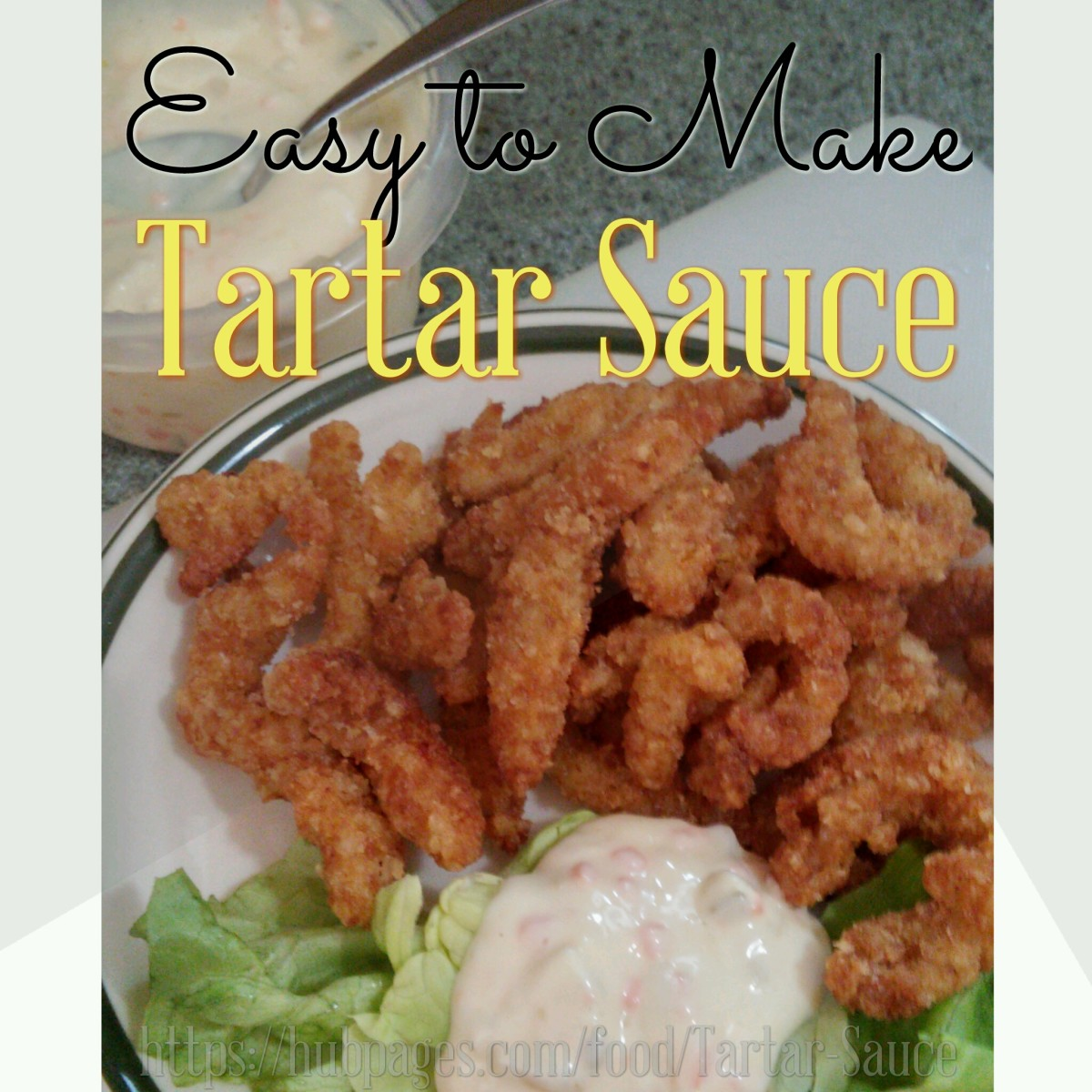 How to Make Tartar Sauce for Seafood and Fish