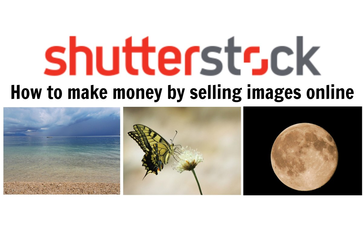 Shutterstock is one of several sites that make it easy to monetize your photographs and images by selling them to people over the Internet.