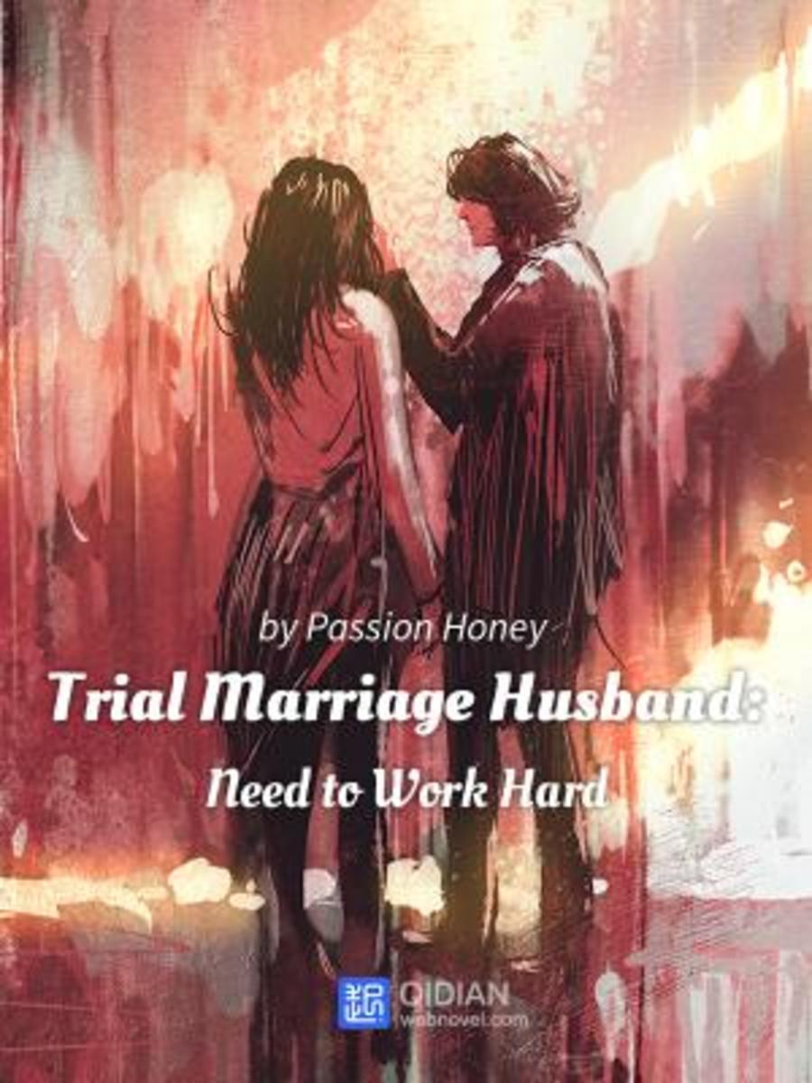 Trial Marriage Husband: Need to Work Hard Novel