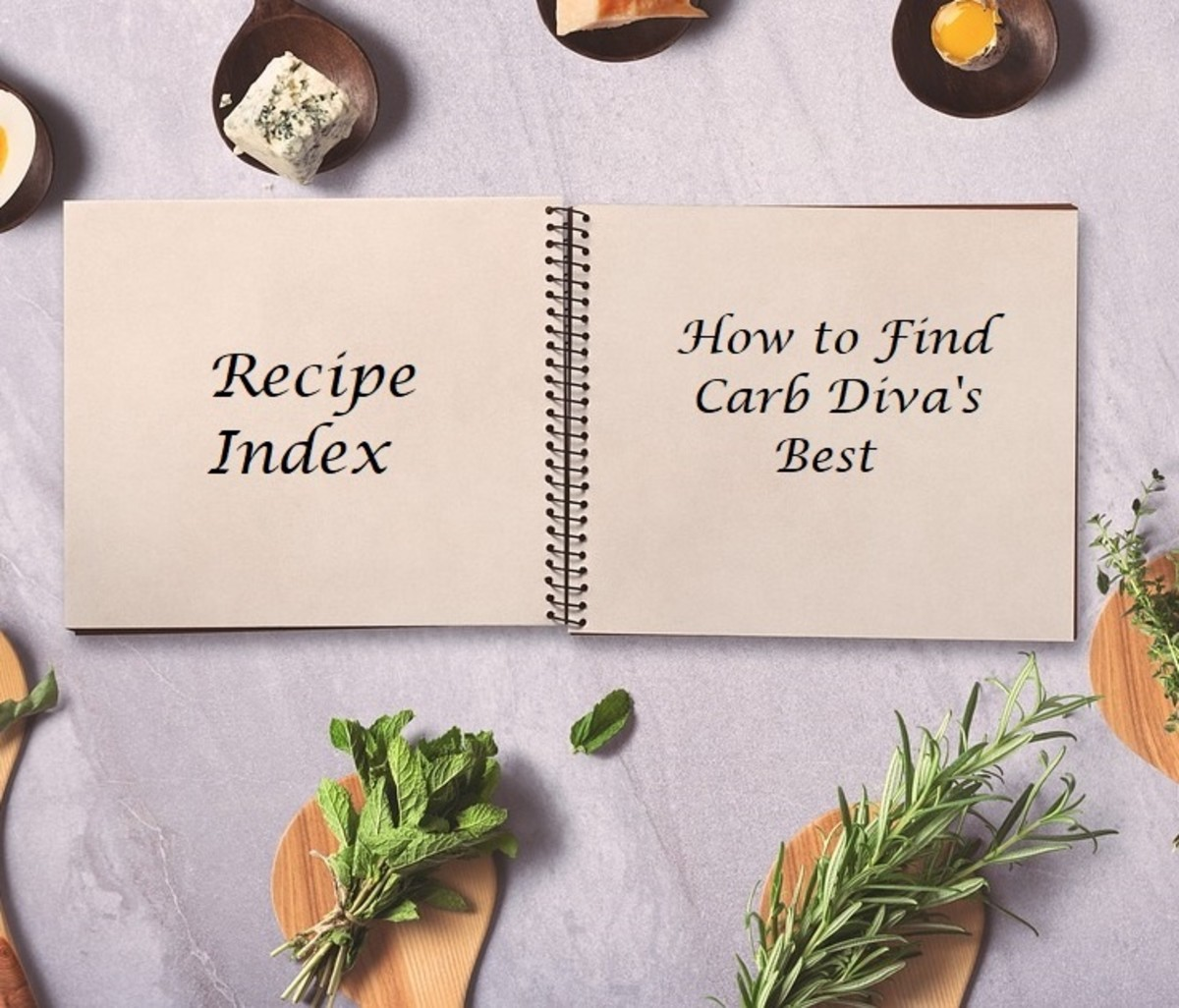 Recipe Index: How to Find Carb Diva's Best
