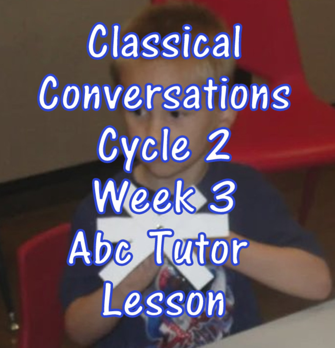 Classical Conversations Cycle 2 Week 3 Abc Tutor Plan