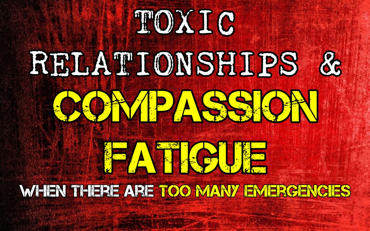 Compassion Fatigue in Toxic Relationships