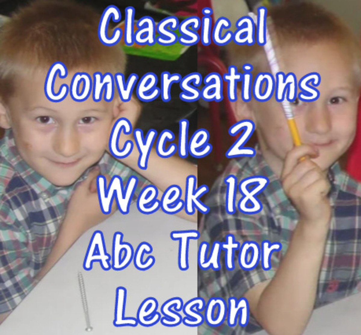 CC Classical Conversations Cycle 2 Week 18 Abc Tutor Lesson Plan