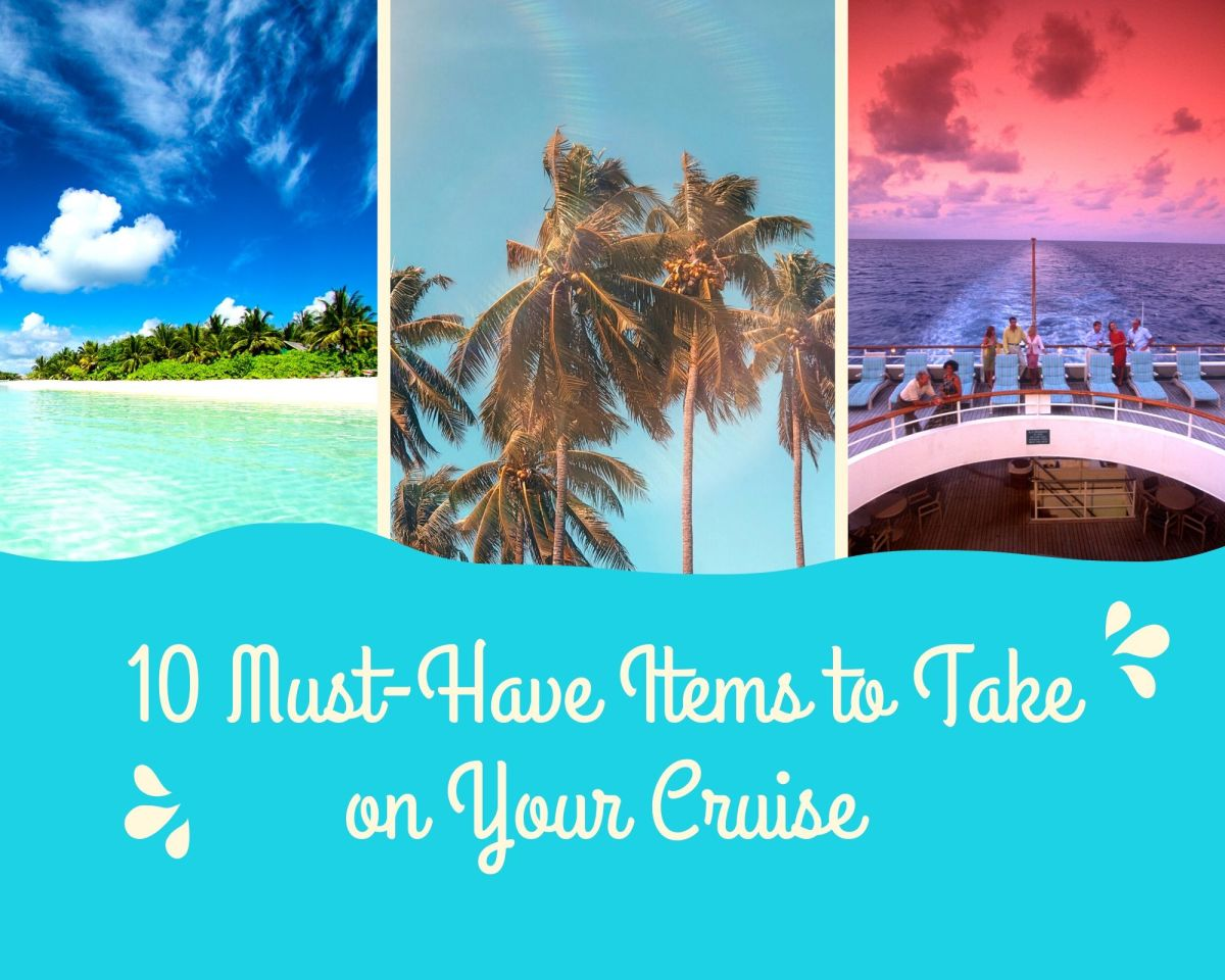 10 Must-Have Items to Take on Your Cruise